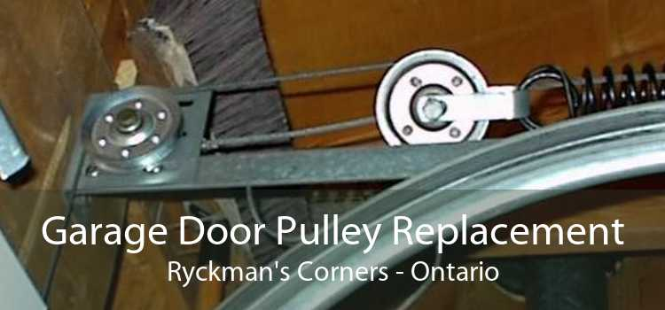 Garage Door Pulley Replacement Ryckman's Corners - Ontario