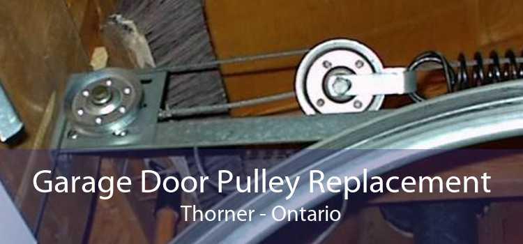 Garage Door Pulley Replacement Thorner - Ontario