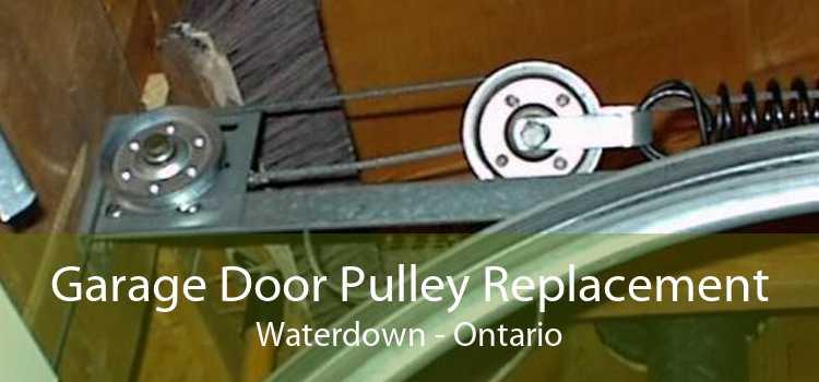 Garage Door Pulley Replacement Waterdown - Ontario