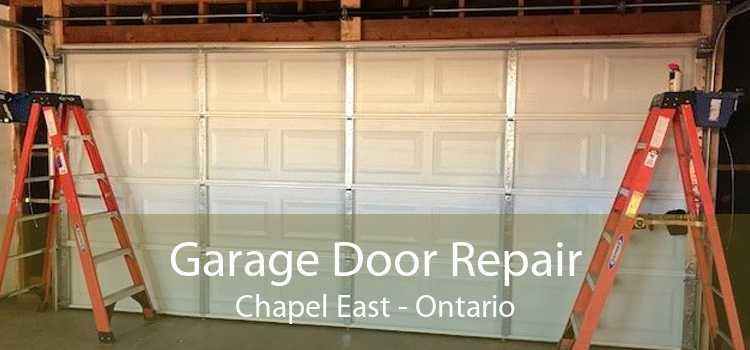 Garage Door Repair Chapel East - Ontario