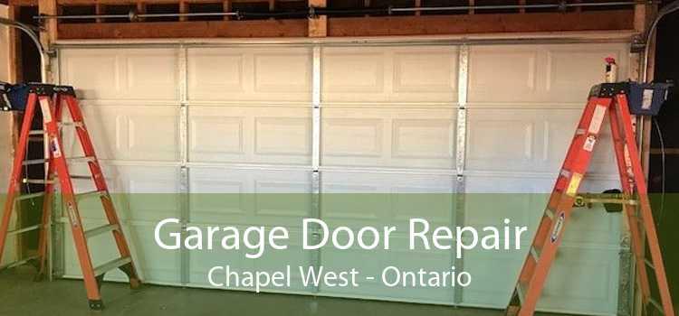 Garage Door Repair Chapel West - Ontario