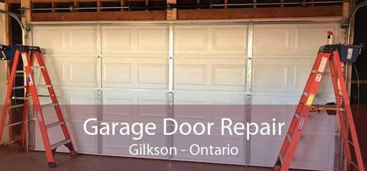 Garage Door Repair Gilkson - Ontario
