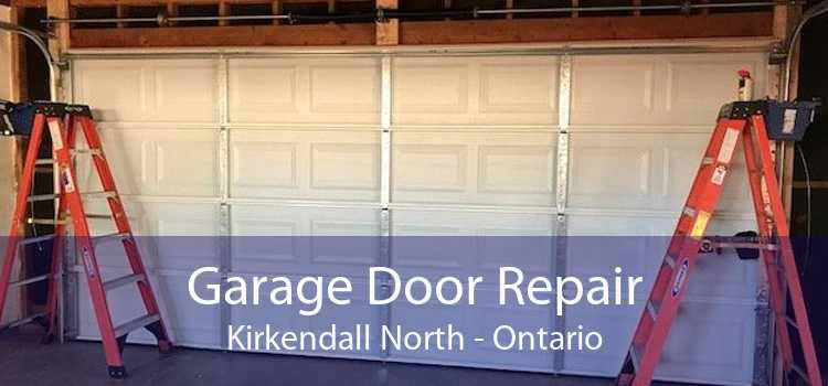 Garage Door Repair Kirkendall North - Ontario