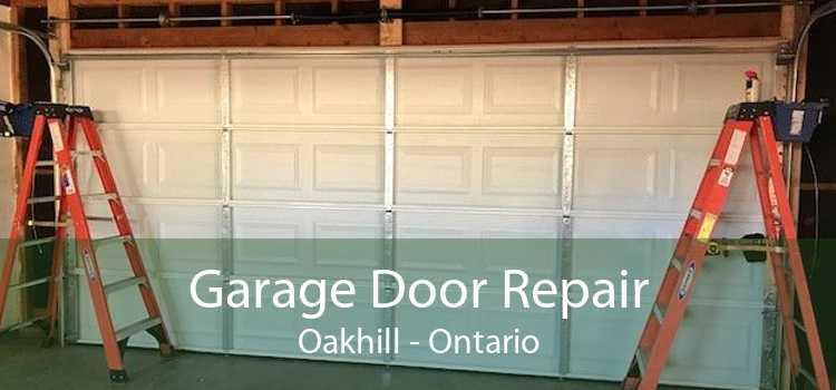 Garage Door Repair Oakhill - Ontario