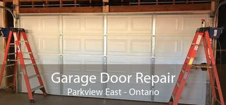 Garage Door Repair Parkview East - Ontario