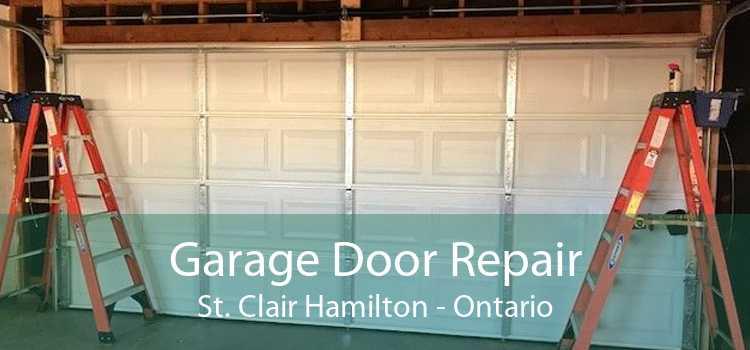 Garage Door Repair St. Clair Hamilton - Ontario