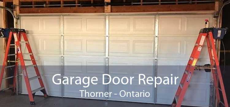 Garage Door Repair Thorner - Ontario